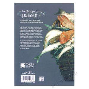 Livre la découpe du poisson : Le guide essentiel des découpes et du savoir-faire du poissonnier. Editions Orep - quatrième de couverture